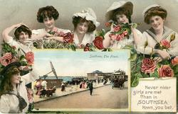 NEVER NICER GIRLS ARE MET THAN IN SOUTHSEA TOWN, YOU BET inset SOUTHSEA, THE FRONT