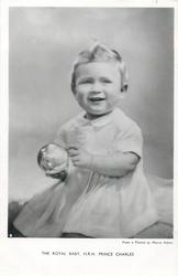 THE ROYAL BABY,  H.R.H. PRINCE CHARLES  he holds ball, looks front