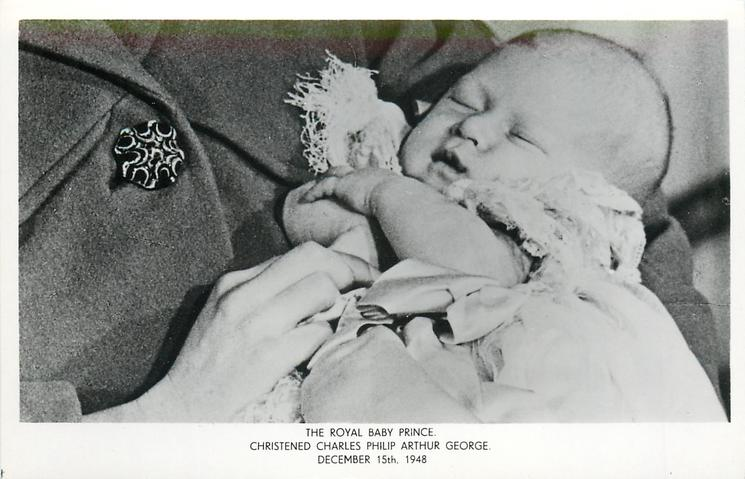 THE ROYAL BABY PRINCE. CHRISTENED CHARLES PHILIP ARTHUR GEORGE. DECEMBER 15TH. 1948