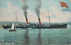 S.S. MONA'S ISLE  steams right, small sailboat left
