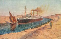 SUEZ CANAL  huge steamer on narrow canal, sailboat left