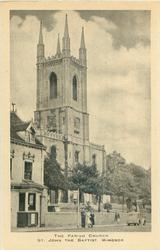 THE PARISH CHURCH ST. JOHN THE BAPTIST. WINDSOR