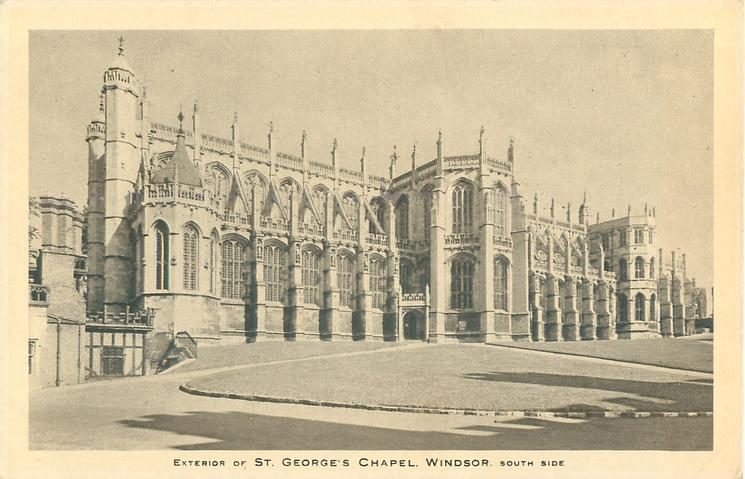 EXTERIOR OF ST. GEORGE'S CHAPEL. WINDSOR. SOUTH SIDE
