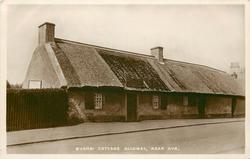 BURNS' COTTAGE ALLOWAY, NEAR AYR
