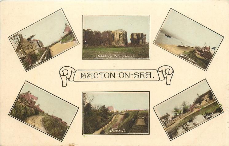 BACTON-ON-SEA  6 insets BEACH ROAD/BRAMHOLM PRIORY RUINS/THE BEACH AND SHORE/NEW ROAD/ DOESCROFT/THE POND, CHURCH ROAD