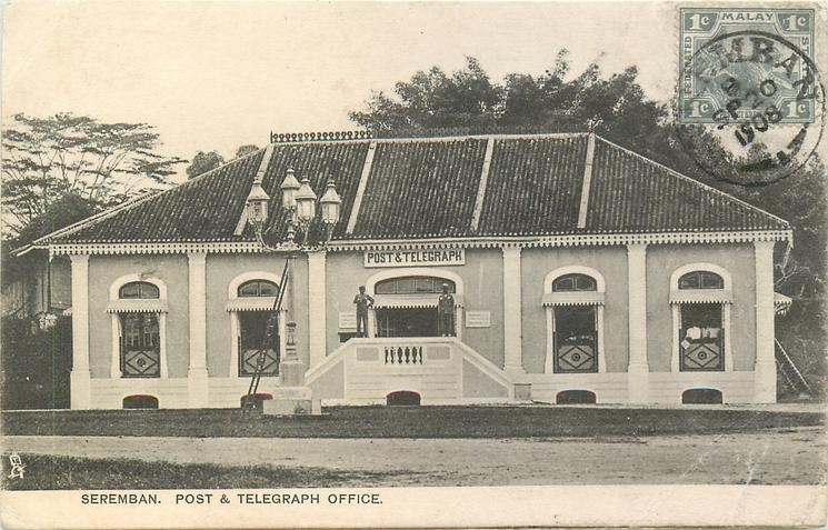 SEREMBAN. POST & TELEGRAPH OFFICE