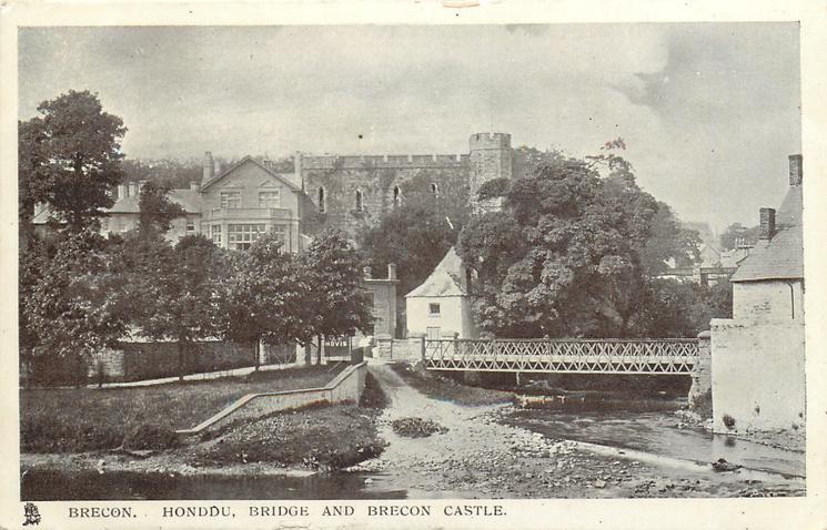 HONDDU, BRIDGE AND BRECON CASTLE
