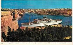 VALETTA GRAND HARBOUR, WITH GRAND MASTER'S VEDETTE IN LEFT FOREGROUND