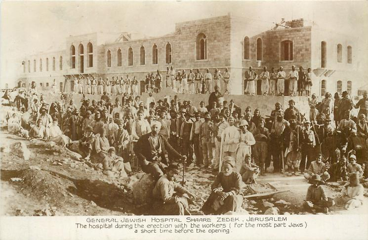 THE HOSPITAL DURING THE ERECTION WITH THE WORKERS (FOR THE MOST PART JEWS) A SHORT TIME BEFORE THE OPENING