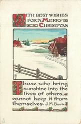 WITH BEST WISHES FOR A MERRY CHRISTMAS  THOSE WHO BRING SUNSHINE INTO THE LIVES OF OTHERS, CANNOT KEEP IT FROM THEMSELVES