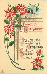 A JOYOUS CHRISTMAS  MAY YOU HAVE THE JOLLIEST CHRISTMAS THAT YOU HAVE EVER KNOWN