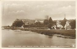 PRIORY CHURCH AND CASTLE RUINS, FROM TOWN BRIDGE