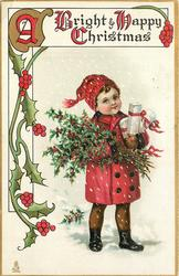 A BRIGHT & HAPPY CHRISTMAS  red-coated boy carrying presents & holly