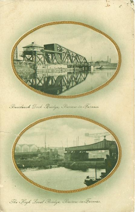 2 insets BUECLEUCH DOCK BRIDGE, BARROW-IN-FURNESS//THE HIGH LEVEL BRIDGE, BARROW-IN-FURNESS