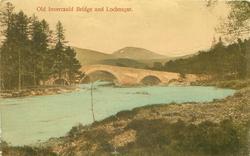 OLD INVERCAULD BRIDGE AND LOCHNAGAR