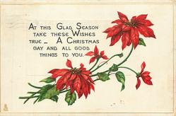 AT THIS GLAD SEASON TAKE THESE WISHES TRUE- A CHRISTMAS GAY AND ALL GOOD THINGS TO YOU