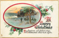 A HAPPY CHRISTMAS  MAY HAPPINESS AND GLADNESS REIGN TILL CHRISTMASTIDE COMES BACK AGAIN