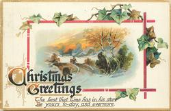 CHRISTMAS GREETINGS THE BEST THAT TIME HAS IN HIS STORE BE YOURS TO-DAY, AND EVERMORE