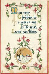 MAY YOUR CHRISTMAS BE A MERRY ONE IS THE WISH I SEND YOU TODAY