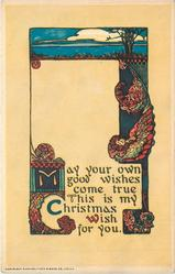 MAY YOUR OWN GOOD WISHES COME TRUE THIS IS MY CHRISTMAS WISH FOR YOU