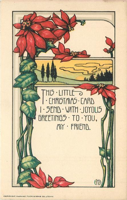 THIS LITTLE CHRISTMAS CARD I SEND WITH JOYOUS GREETINGS TO YOU MY FRIEND