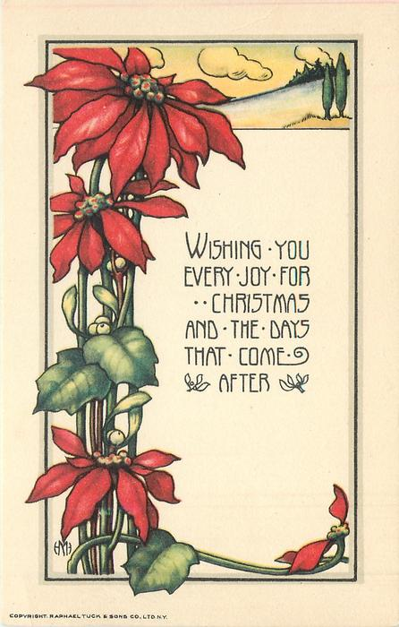 WISHING YOU EVERY JOY FOR CHRISTMAS AND THE DAYS THAT COME AFTER