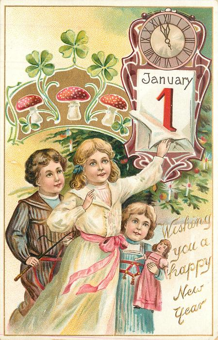 WISHING YOU A HAPPY NEW YEAR  three children, one with doll, middle girl turns calendar, mushrooms & clock above
