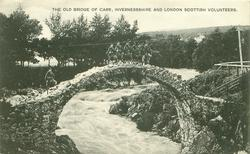 THE OLD BRIDGE OF CARR, INVERNESSSHIRE AND LONDON SCOTTISH VOLUNTEERS