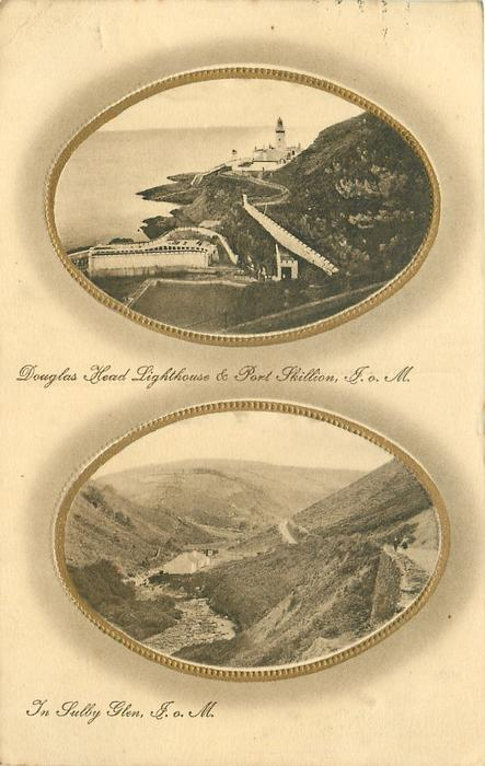 2 insets DOUGLAS HEAD LIGHTHOUSE & PORT SKILLION, I.O.M and IN SULBY GLEN, I.O.M.