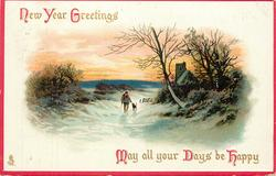 NEW YEAR GREETINGS  MAY ALL YOU DAYS BE HAPPY  man with dog, church in background