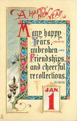 A HAPPY NEW YEAR  MANY HAPPY YEARS, UNBROKEN FRIENDSHIPS, AND CHEERFUL RECOLLECTIONS