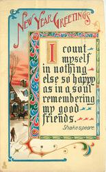 NEW YEAR GREETINGS  I COUNT MYSELF IN NOTHING ELSE SO HAPPY AS IN A SOUL REMEMBERING MY GOOD FRIENDS