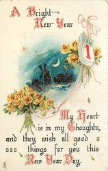 A BRIGHT NEW YEAR  MY HEART IS IN MY THOUGHTS, AND THEY WISH ALL GOOD THINGS FOR YOU THIS NEW YEAR DAY