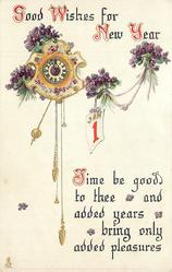 GOOD WISHES FOR THE NEW YEAR  TIME BE GOOD TO THEE AND ADDED YEARS BRING ONLY ADDED PLEASURES