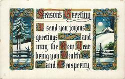 SEASONS GREETING, I SEND YOU JOYOUS GREETINGS AND MAY THE NEW YEAR BRING YOU HEALTH AND PROSPERITY