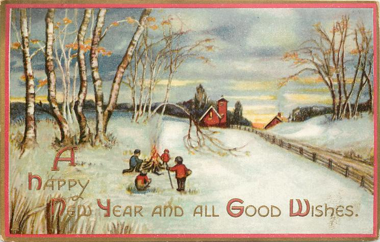 A HAPPY NEW YEAR AND ALL GOOD WISHES  children around fire in snow left, birch trees left, road right