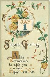 SEASON'S GREETINGS  A LITTLE REMEMBRANCETO WISH YOU A VERY HAPPY  NEW YEAR