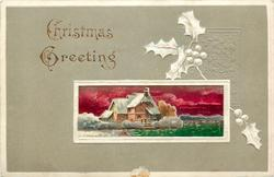 CHRISTMAS GREETING   oblong inset of snow scene, house with water lower right,  embossed holly in grey surround