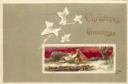 CHRISTMAS GREETINGS  oblong inset of snow scene, house with pond lower left, tree right, embossed ivy  in grey surround
