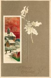 A HAPPY CHRISTMAS   oblong inset of snow scene, houses left with pond lower right, embossed holly in brown surround