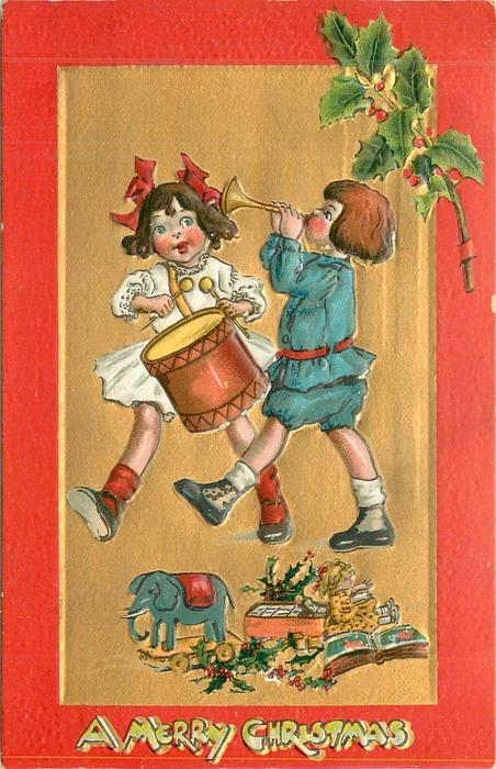 A MERRY CHRISTMAS  at bottom, girl plays drum and boy toots horn
