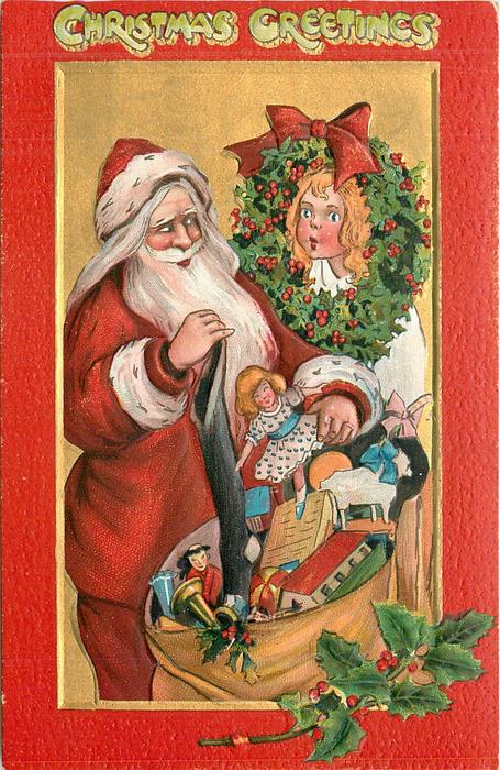CHRISTMAS GREETINGS  at top, Santa shows doll to girl at right, large sack of toys below