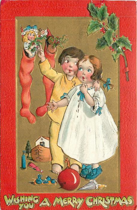 WISHING YOU A MERRY CHRISTMAS   boy points out doll in stocking to girl, toys below