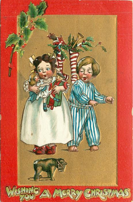 WISHING YOU A MERRY CHRISTMAS   girl in white with two dolls, boy in blue/white stripes to right