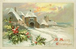 A MERRY CHRISTMAS  snow scene, buildings left to center, gold star above, holly left