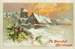 A PEACEFUL CHRISTMAS   houses left centre with wood gate, gold star above, holly left