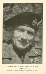"GENERAL SIR BERNARD MONTGOMERY, K.G.B., D.S.O.(""MONTY"") PROMOTED TO FIELD-MARSHAL, SEPTEMBER 1ST. 1944"