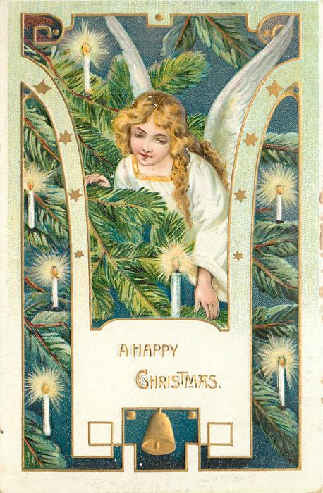 A HAPPY CHRISTMAS  angel in branches of Xmas tree, many candles