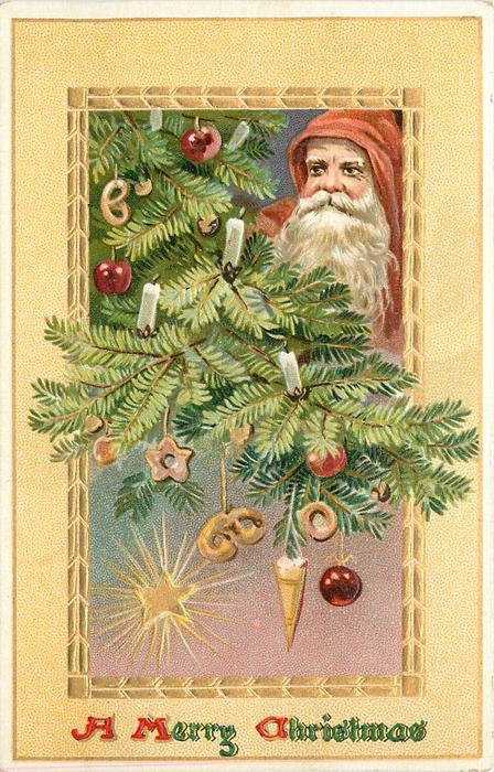 A MERRY CHRISTMAS  Santa's face with red hat, upper right, in Xmas tree branches with many ornaments, one star lower left