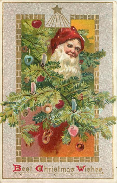 BEST CHRISTMAS WISHES  Santa's face with red hat, in Xmas tree branches with many ornaments, star above central